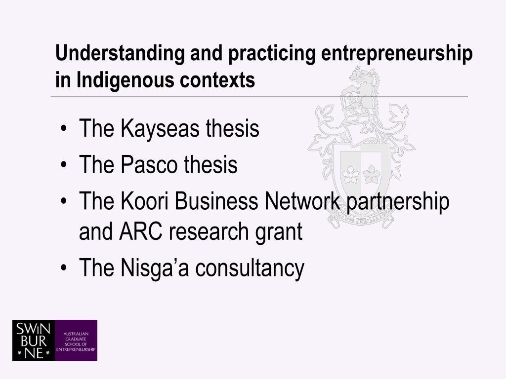 Understanding and practicing entrepreneurship in Indigenous contexts