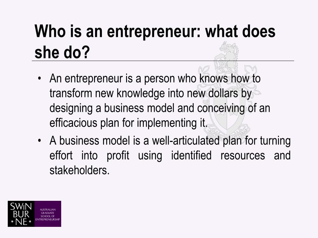 Who is an entrepreneur: what does she do?