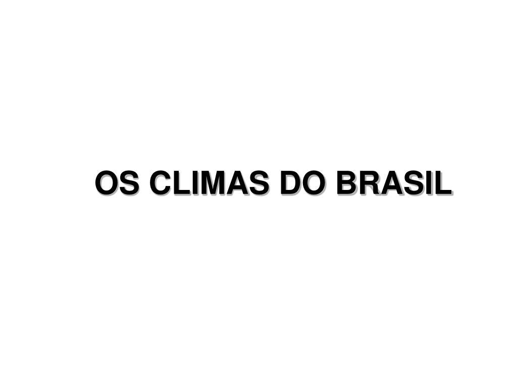 OS CLIMAS DO BRASIL