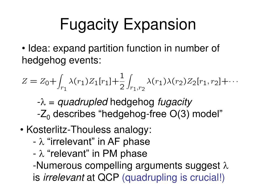 Fugacity Expansion