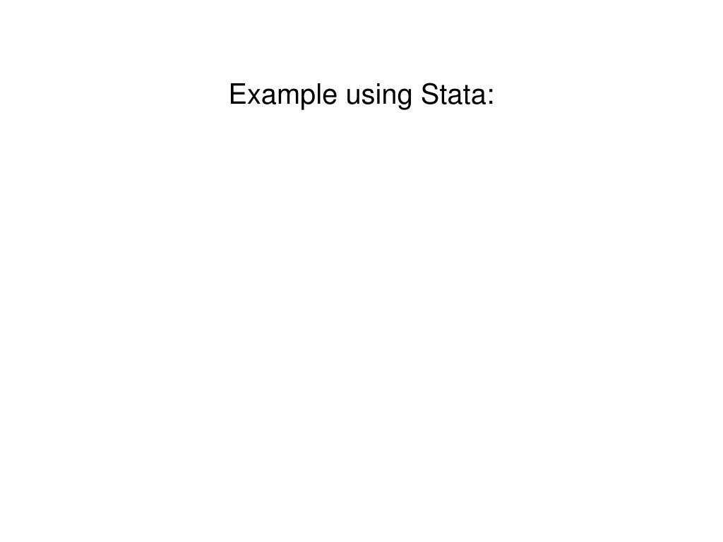 Example using Stata: