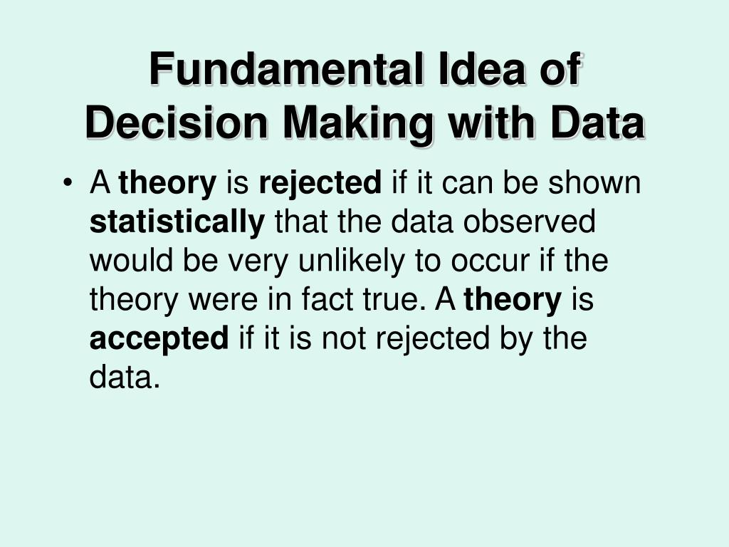 Fundamental Idea of Decision Making with Data