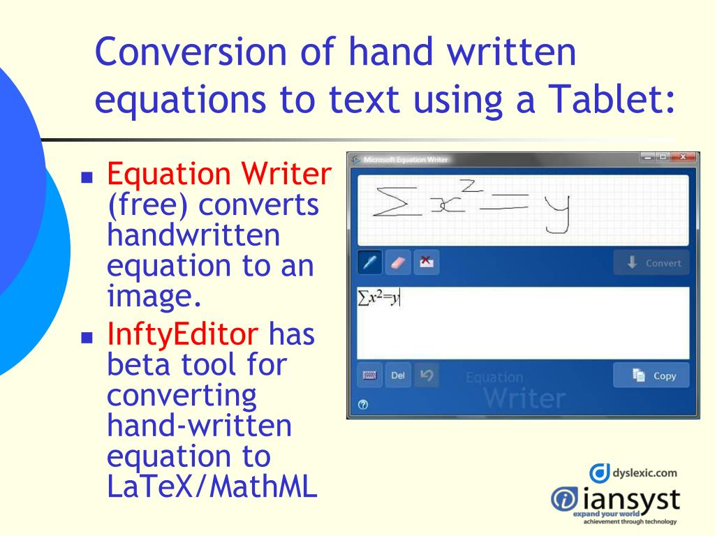 Conversion of hand written equations to text using a Tablet: