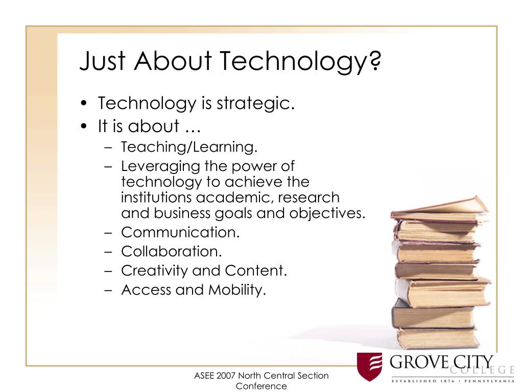 Just About Technology?
