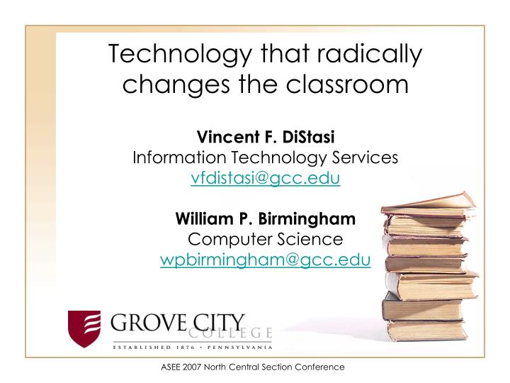 Technology that radically changes the classroom l.jpg