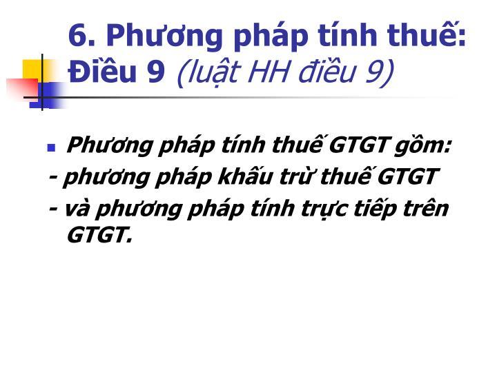 6. Phương pháp tính thuế: Điều 9