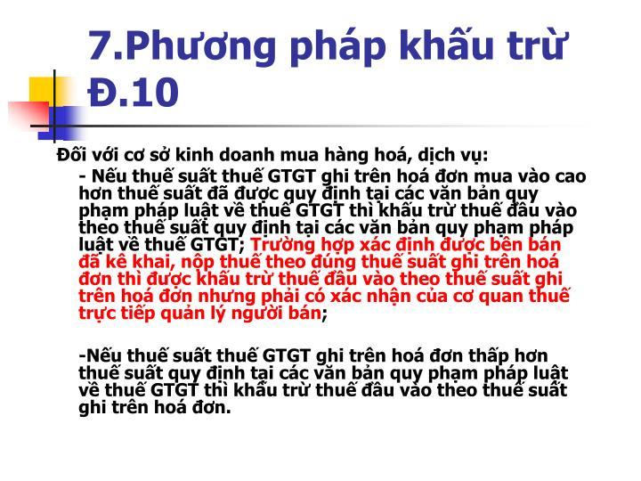 7.Phương pháp khấu trừ Đ.10