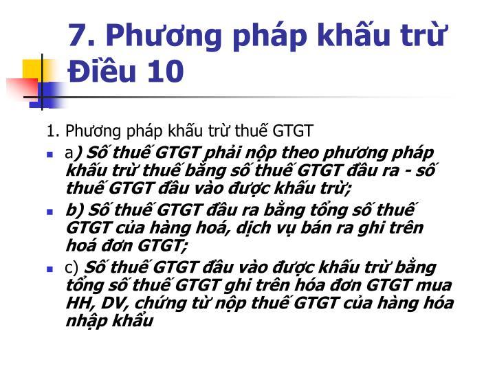 7. Phương pháp khấu trừ
