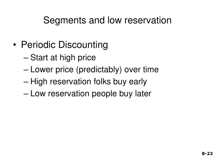 Segments and low reservation