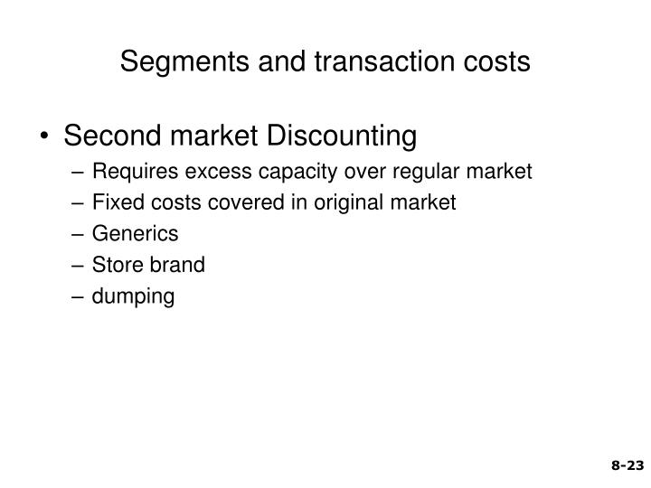 Segments and transaction costs
