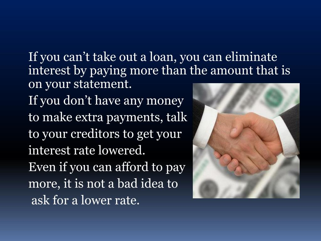 If you can't take out a loan, you can