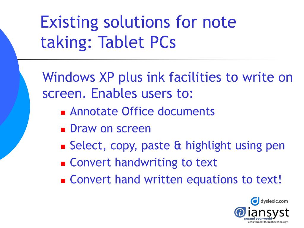 Existing solutions for note taking: Tablet PCs