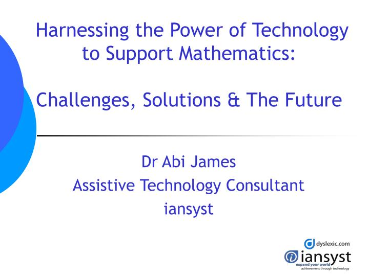 Harnessing the power of technology to support mathematics challenges solutions the future