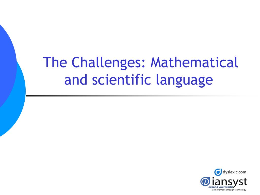 The Challenges: Mathematical and scientific language