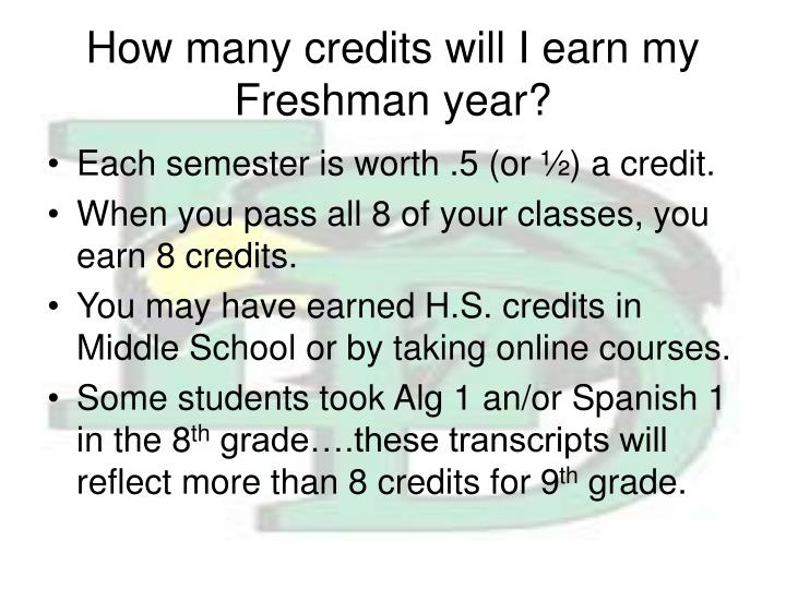 How many credits will I earn my Freshman year?