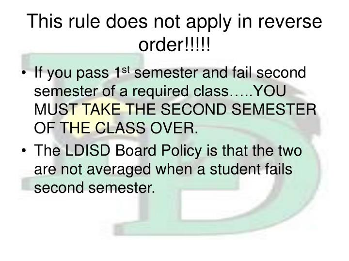 This rule does not apply in reverse order!!!!!