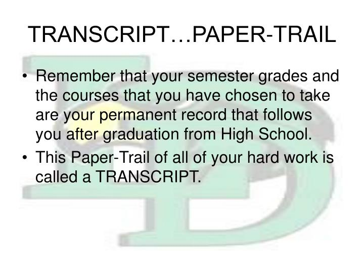 TRANSCRIPT…PAPER-TRAIL