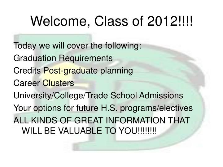Welcome, Class of 2012!!!!