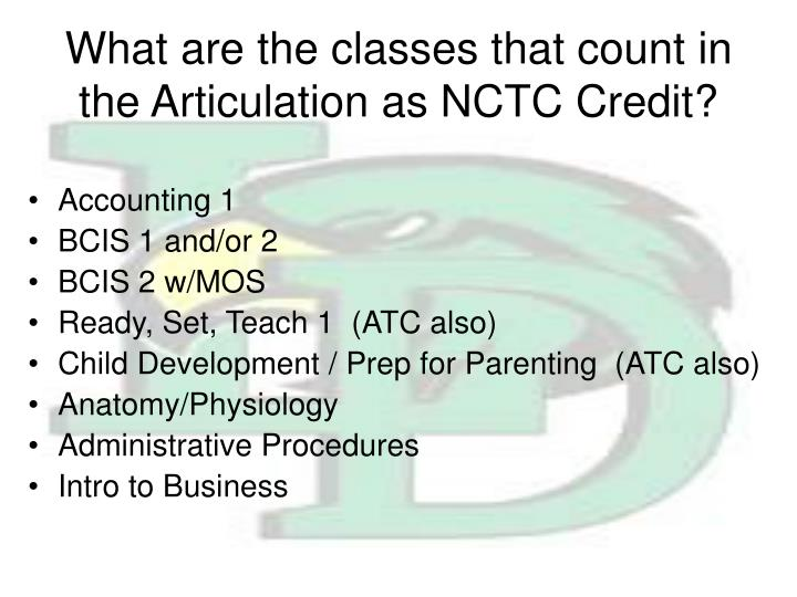What are the classes that count in the Articulation as NCTC Credit?