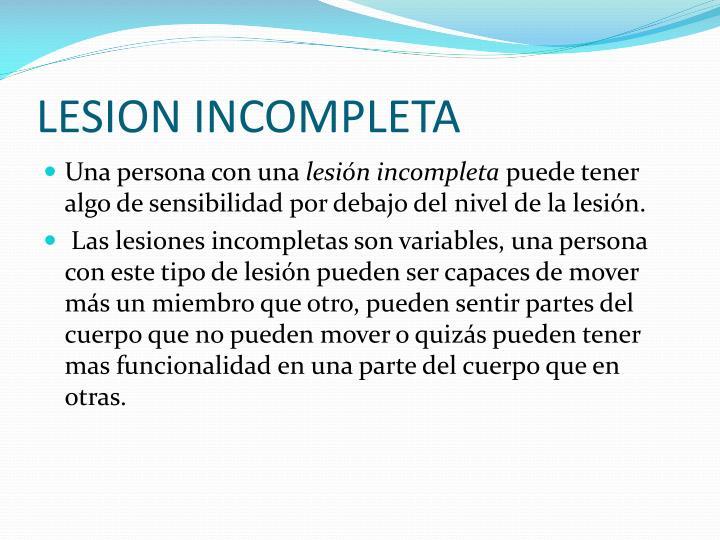 LESION INCOMPLETA