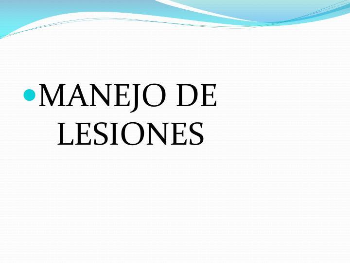 MANEJO DE    LESIONES