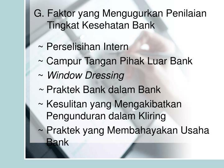 G. Faktor yang Mengugurkan Penilaian Tingkat Kesehatan Bank