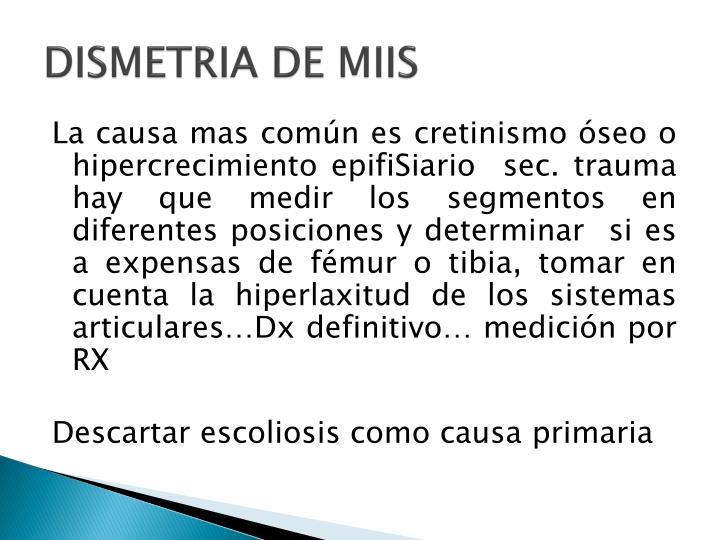 DISMETRIA DE MIIS
