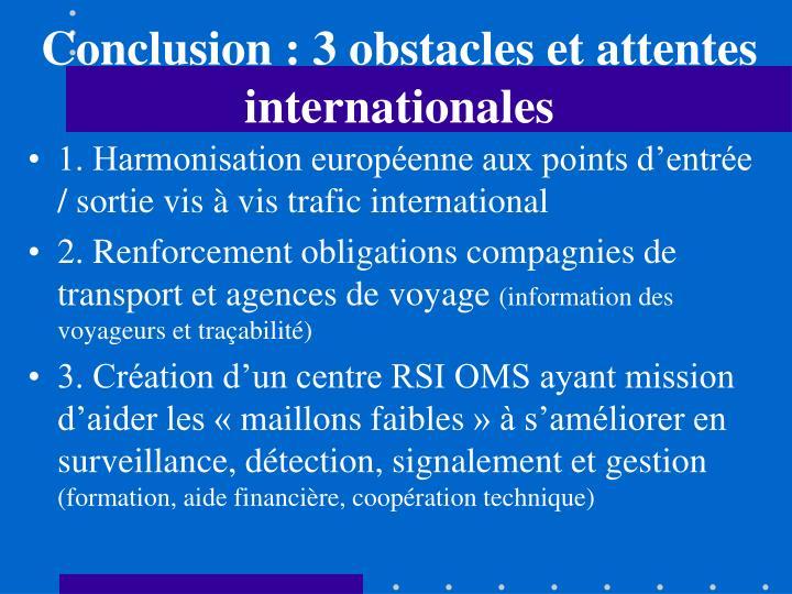 Conclusion : 3 obstacles et attentes internationales