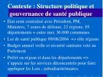 contexte structure politique et gouvernance de sant publique
