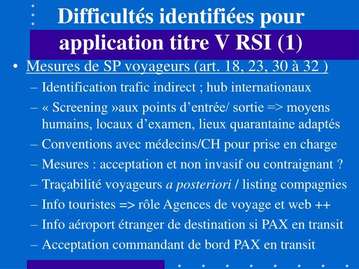 Difficultés identifiées pour application titre V RSI (1)