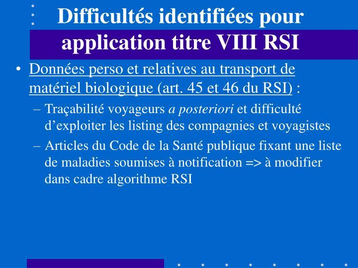 Difficultés identifiées pour application titre VIII RSI
