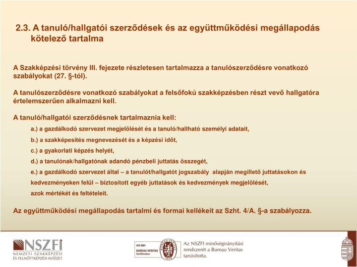 2.3. A tanuló/hallgatói szerződések és az együttműködési megállapodás kötelező tartalma