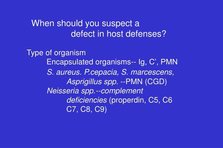 When should you suspect a