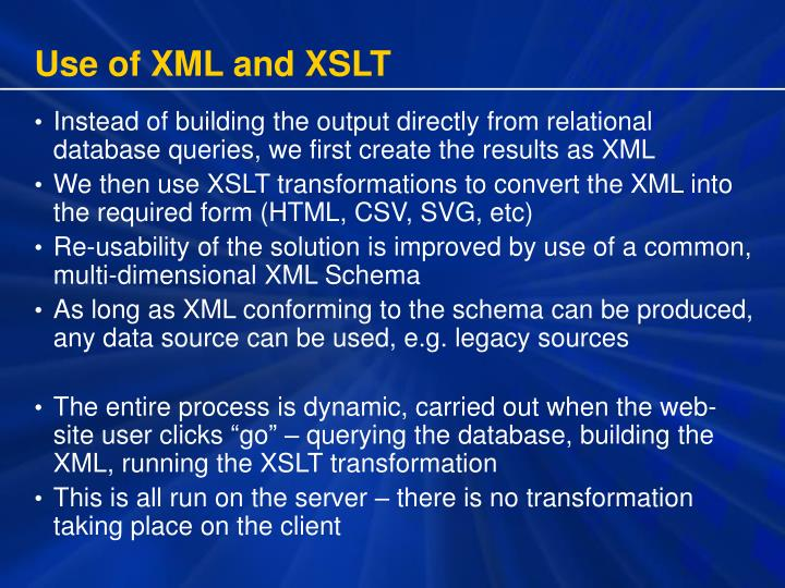Use of XML and XSLT