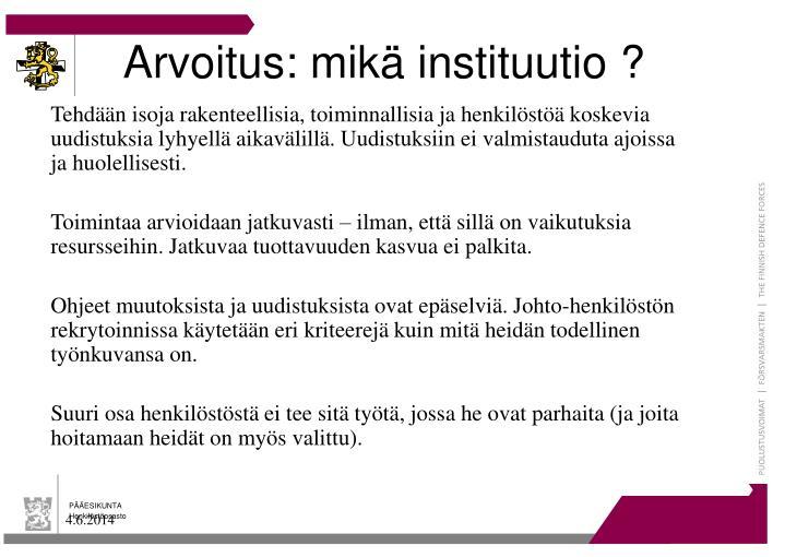 Arvoitus: mikä instituutio ?