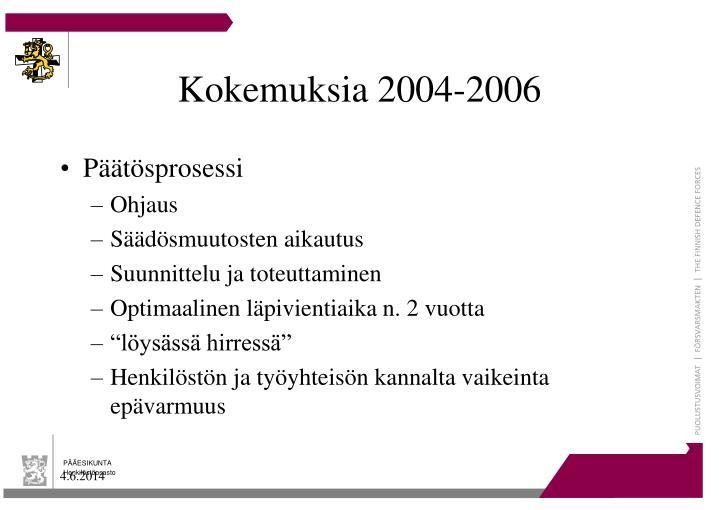 Kokemuksia 2004-2006