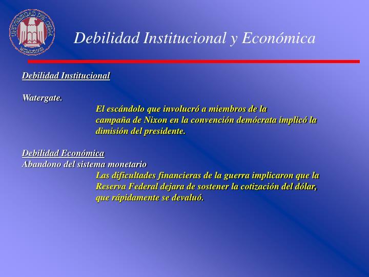 Debilidad Institucional y Económica