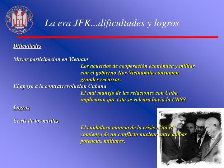 La era JFK...dificultades y logros