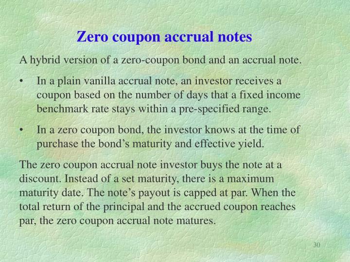 Zero coupon accrual notes