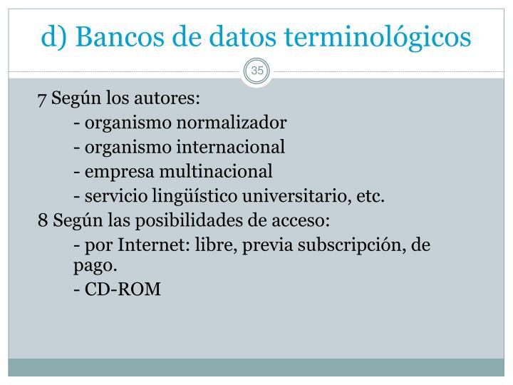 d) Bancos de datos terminológicos
