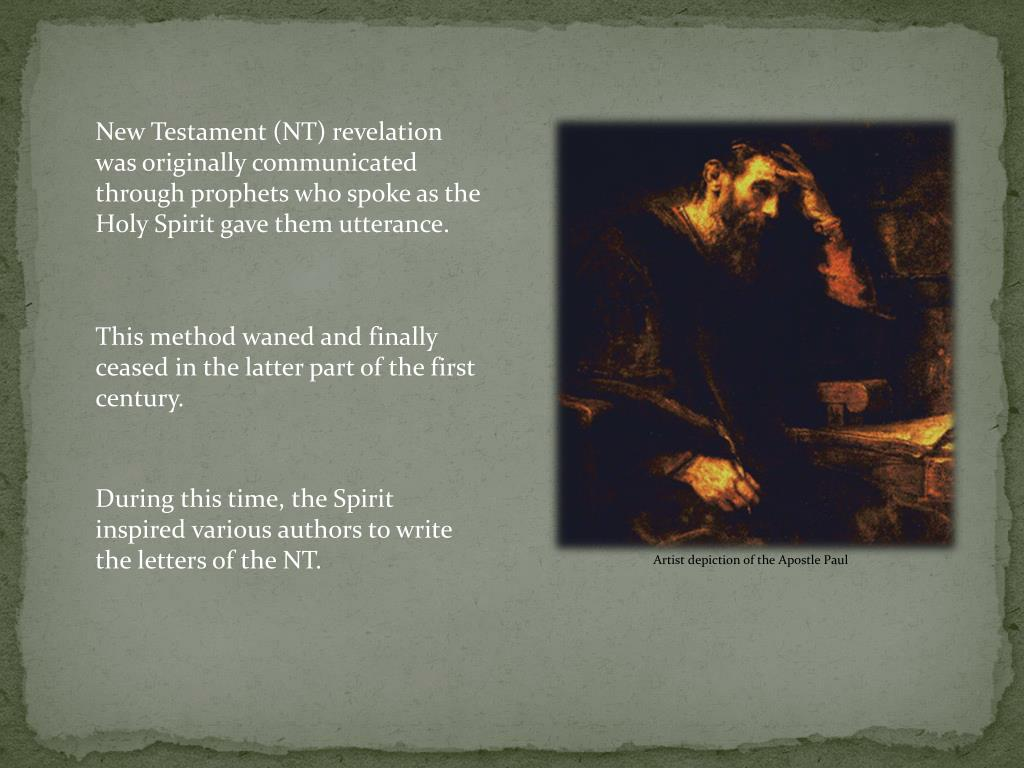New Testament (NT) revelation was originally communicated through prophets who spoke as the Holy Spirit gave them utterance.