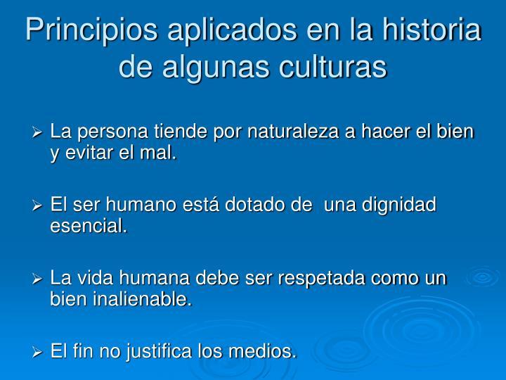 Principios aplicados en la historia de algunas culturas