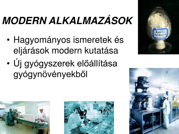 MODERN ALKALMAZÁSOK