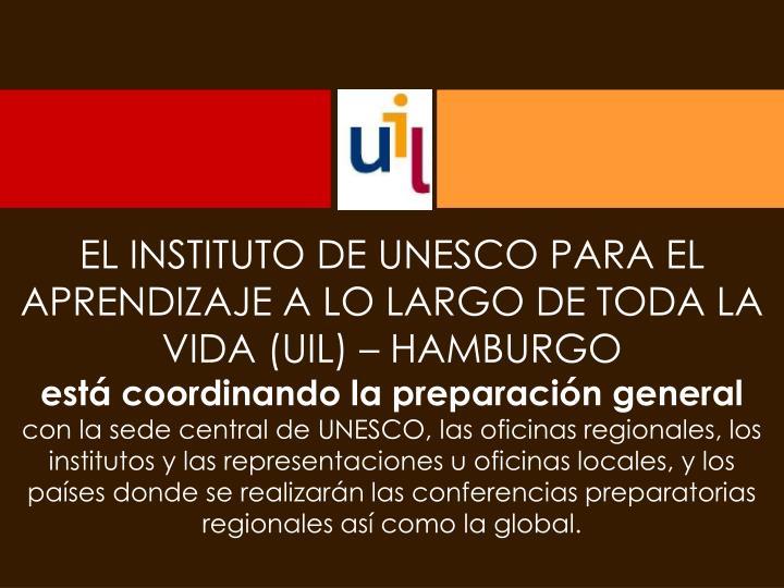 EL INSTITUTO DE UNESCO PARA EL  APRENDIZAJE A LO LARGO DE TODA LA VIDA (UIL) – HAMBURGO