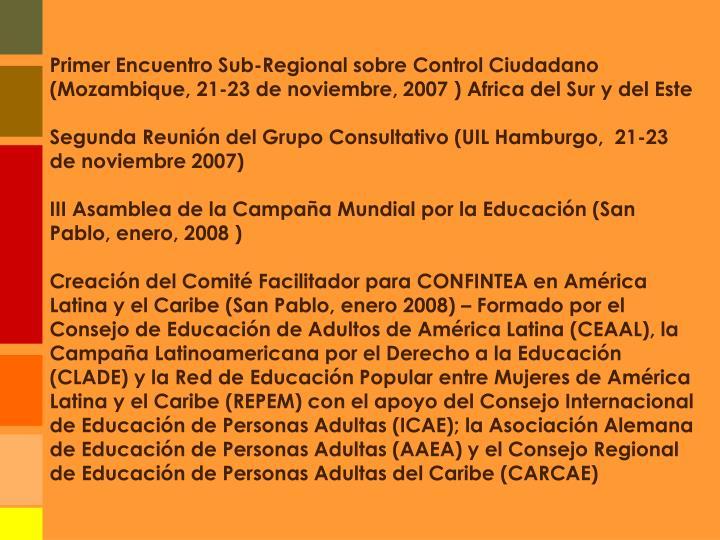 Primer Encuentro Sub-Regional sobre Control Ciudadano (Mozambique, 21-23 de noviembre, 2007 ) Africa del Sur y del Este