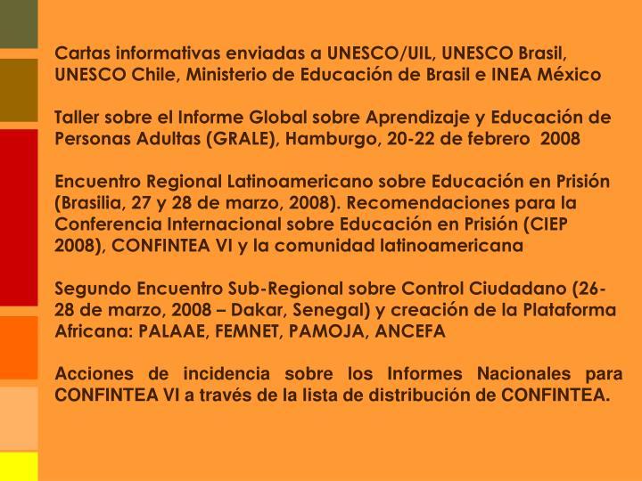 Cartas informativas enviadas a UNESCO/UIL, UNESCO Brasil, UNESCO Chile, Ministerio de Educación de Brasil e INEA México