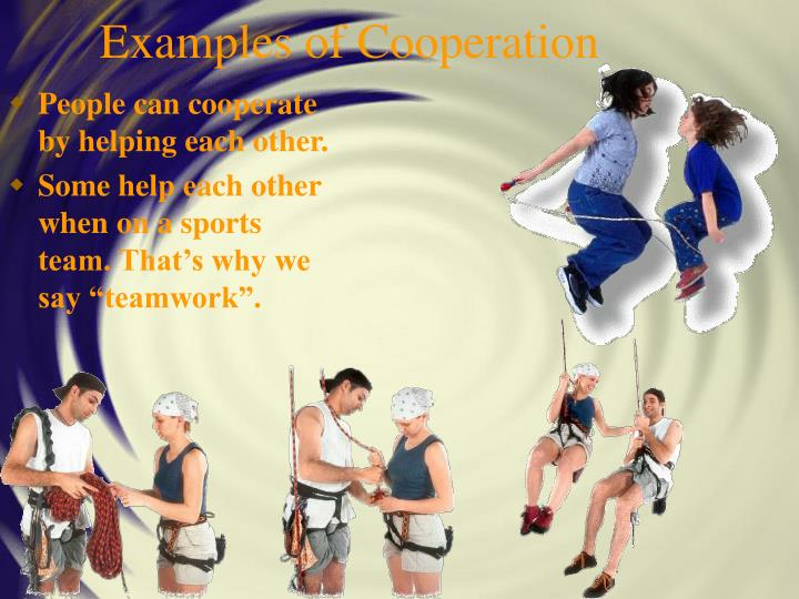 Examples of cooperation