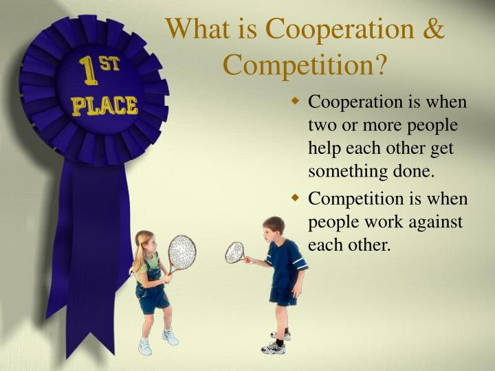 What is cooperation competition