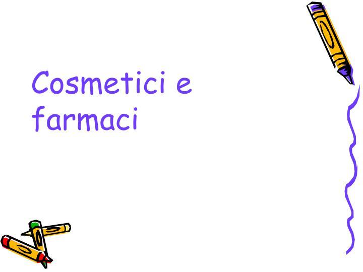 Cosmetici e farmaci