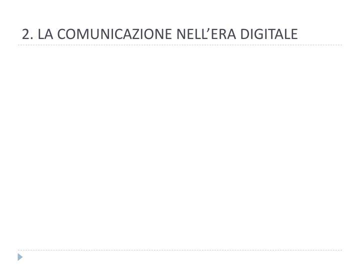 2. LA COMUNICAZIONE NELL'ERA DIGITALE